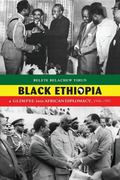 Black Ethiopia : A Glimpse into African Diplomacy, 1956-1991