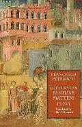 Letters on Familiar Matters (Rerum Familiarium Libri): Vol. 2: Books IX-XVI