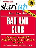 Startup Start Your Own Bar and Club Sport Bars, Nightclubs, Neighborhood Bars, Wine Bars, an...