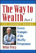 Way to Wealth The Journey Begins Success Strategies of the Wealthy Entrepreneur