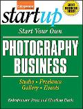 Start Your Own Photography Business Studio, Freelance, Gallery, Events