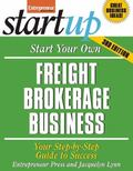 Start Your Own Freight Brokerage Business, Third Edition (Start Your Own...)