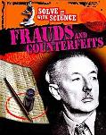 Frauds and Counterfeits (Solve It With Science)