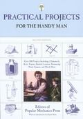 Practical Projects for the Handyman Over 700 Projects Including a Hammock, Kite, Toaster, Su...