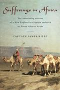 Sufferings in Africa Captain Riley's Narrative