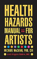 Health Hazards Manual for Artists, 6th Edition