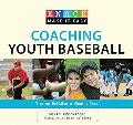 Knack Coaching Youth Baseball: Tips on Building a Winning Team (Knack: Make It easy)