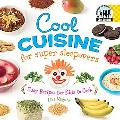 Cool Cuisine for Super Sleepovers Easy Recipes for Kids to Cook