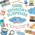 Cool Sensory Suspense Fun Science Projects About the Senses