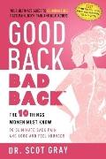 Good Back, Bad Back: The 10 Things Women Must Know To Eliminate Back Pain And Look And Feel ...