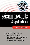 Seismic Methods and Applications : A Guide for the Detection of Geologic Structures, Earthqu...