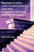 Reason Curve, Jury Competence, And The English Criminal Justice System