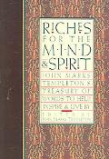 Riches for the Mind And Spirit John Marks Templeton's Treasury of Words to Help, Inspire, & ...