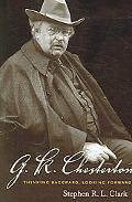 G.k. Chesterton Thinking Backward, Looking Forward