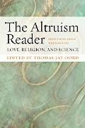 Altruism Reader Selections from Writings on Love, Religion, and Science