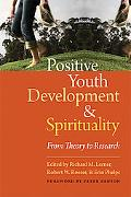 Positive Youth Development and Spirituality: From Theory to Research