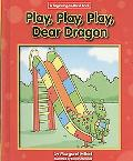 Play, Play, Play Dear Dragon