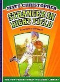 Stranger in Right Field (New Matt Christopher Sports Library)