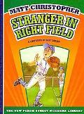 Stranger in Right Field (New Matt Christopher Sports Library)