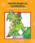Querido dragon va a la biblioteca /Dear Dragon Goes to the Library (Beginning-to-Read!) (Spa...