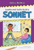 Sophie and Sadie Build a Sonnet (Poetry Builders)