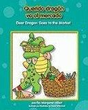 Querido dragon va al mercado/ Dear Dragon Goes to the Market (Dear Dragon/Querido Dragon) (S...