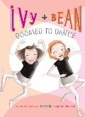 Ivy and Bean Doomed to Dance : #6