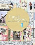 Travel Scrapbooks Creating Albums of Your Trips & Travels