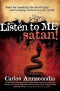 Listen to Me, Satan!