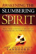 Awakening Your Slumbering Spirit: Set free to experience the joy and richness of a deeper co...
