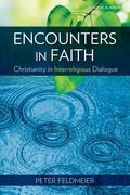 Encounters in Faith : Christianity in Interreligious Dialogue