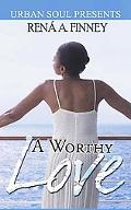 A Worthy Love (Urban Soul Presents)