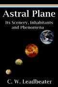 Astral Plane Its Scenery, Inhabitants and Phenomena