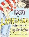 Dot in Larryland: The Big Little Book of an Odd-Sized Friendship