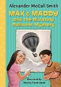 Max & Maddy and the Bursting Balloons Mystery (Max and Maddy Series)