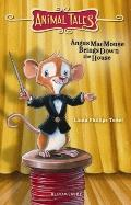 Angus MacMouse Brings Down the House (Animal Tales)