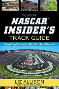 The Ultimate NASCAR Insider's Track Guide: Everything You Need to Plan Your Race Weekend