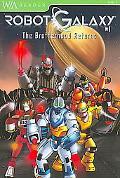 Robot Galaxy #1: The Brotherhood Returns