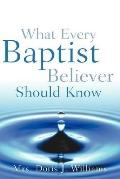 What Every Baptist Believer Should Know