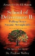 School of Deliverance 2 Pulling Down Satanic Strongholds