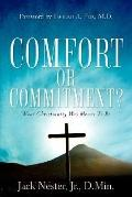 Comfort or Commitment?