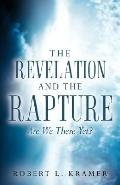 Revelation and the Rapture Are We There Yet?
