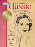 Classic Heads and Faces : Step-by-Step Art Instruction with a Vintage Touch