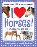 I Love Horses! Activity Book: Giddy-up great stickers, trivia, step-by-step drawing projects...