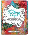 Creative Doodling & Beyond: Inspiring exercises, prompts, and projects for turning simple do...