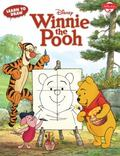 Learn to Draw Winnie the Pooh: Featuring Tigger, Eeyore, Piglet, and other favorite characte...