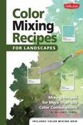 Color Mixing Recipes for Landscapes : Mixing recipes for more than 400 color Combinations
