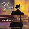 500 Art Quilts: An Inspiring Collection of Contemporary Work (500 Series)