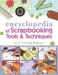 The Encyclopedia of Scrapbooking Tools & Techniques