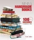 Making Handmade Books : 100+ Bindings, Structures and Forms